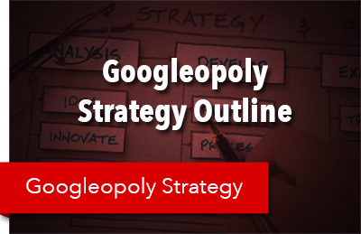 Googleopoly_Strategy_Outline